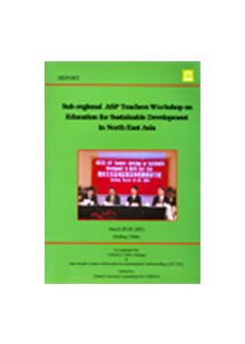 Sub-regional ASP Teachers Workshop on Education for Sustainable Development in North East Asia