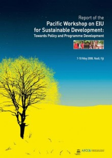 Report of the Pacific Workshop on EIU for Sustainable Development