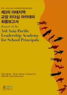 Final Report of the 3rd Asia-Pacific Leadership Academy for School Principals