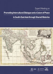 Final Report of 2013 UNESCO International Expert Meeting on the Shared History of Southeast Asia